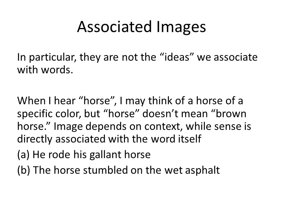 Associated Images In particular, they are not the ideas we associate with words.