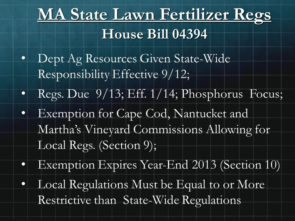 MA State Lawn Fertilizer Regs House Bill 04394 Dept Ag Resources Given State-Wide Responsibility Effective 9/12; Regs.