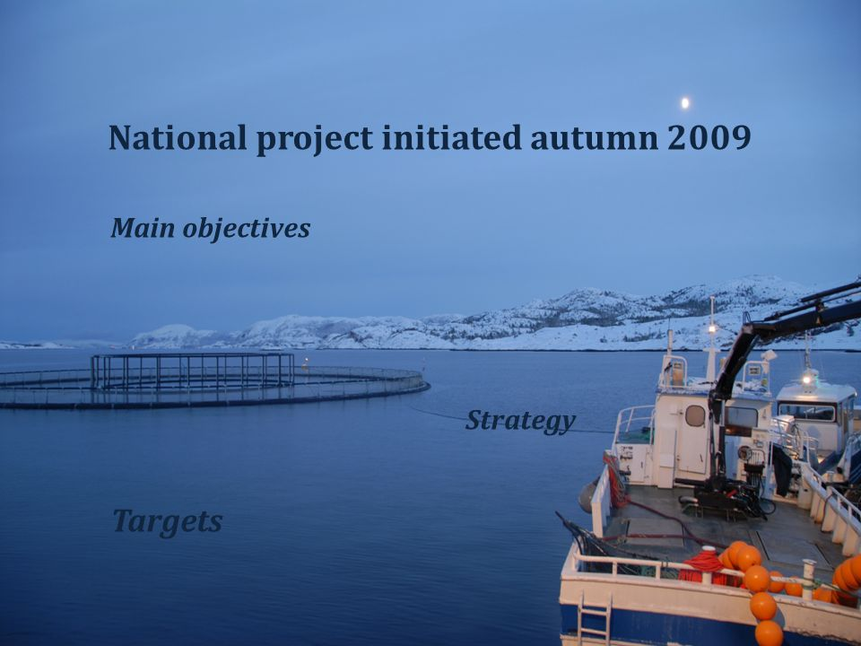 National project initiated autumn 2009 Main objectives Strategy Targets