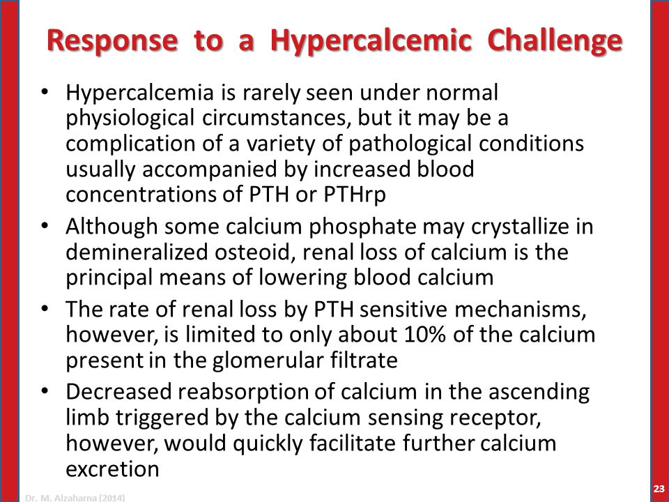 Dr. M. Alzaharna (2014) Response to a Hypercalcemic Challenge Hypercalcemia is rarely seen under normal physiological circumstances, but it may be a c
