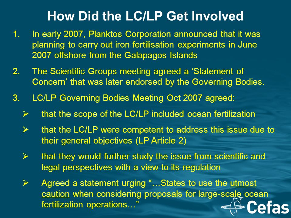 How Did the LC/LP Get Involved 1.In early 2007, Planktos Corporation announced that it was planning to carry out iron fertilisation experiments in Jun