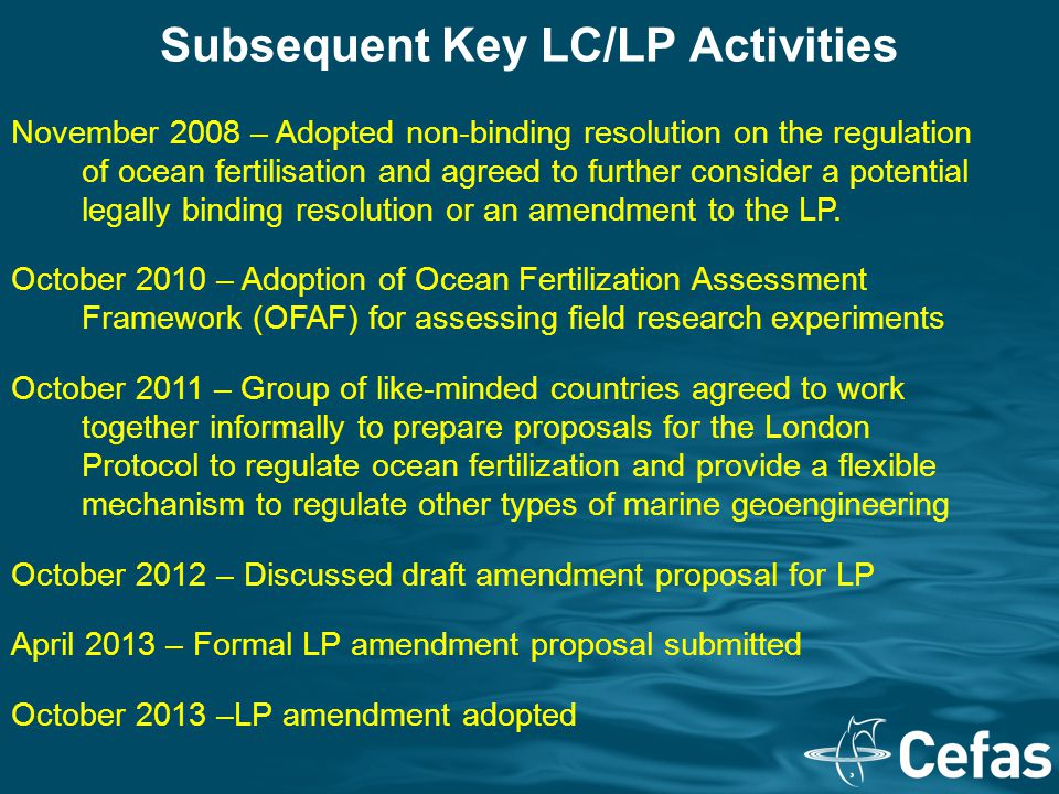 Subsequent Key LC/LP Activities November 2008 – Adopted non-binding resolution on the regulation of ocean fertilisation and agreed to further consider