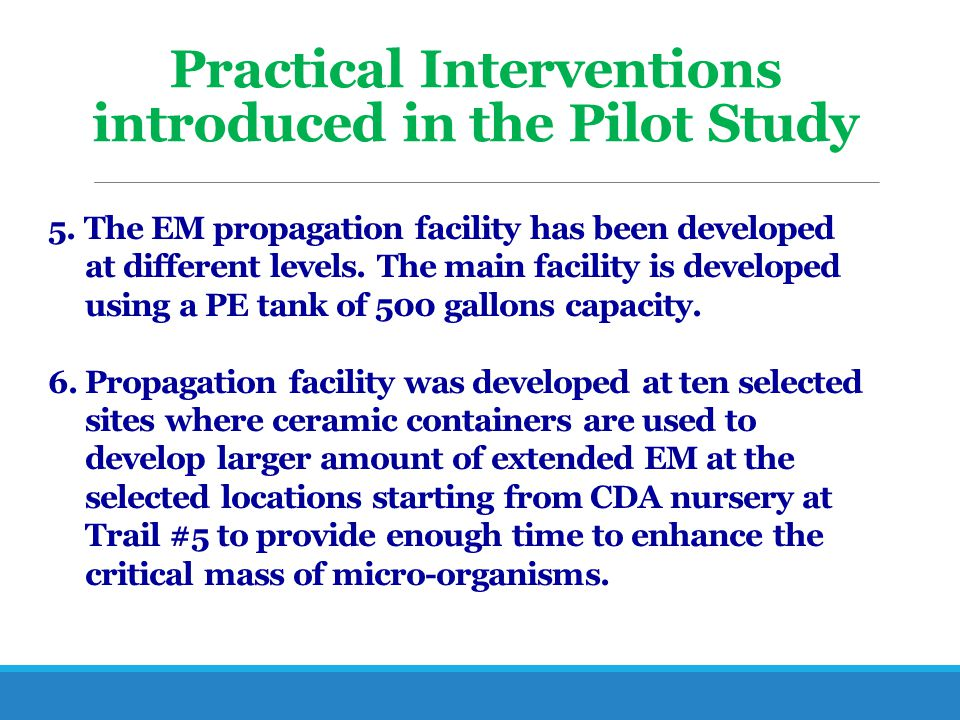 Practical Interventions introduced in the Pilot Study 5. The EM propagation facility has been developed at different levels. The main facility is deve