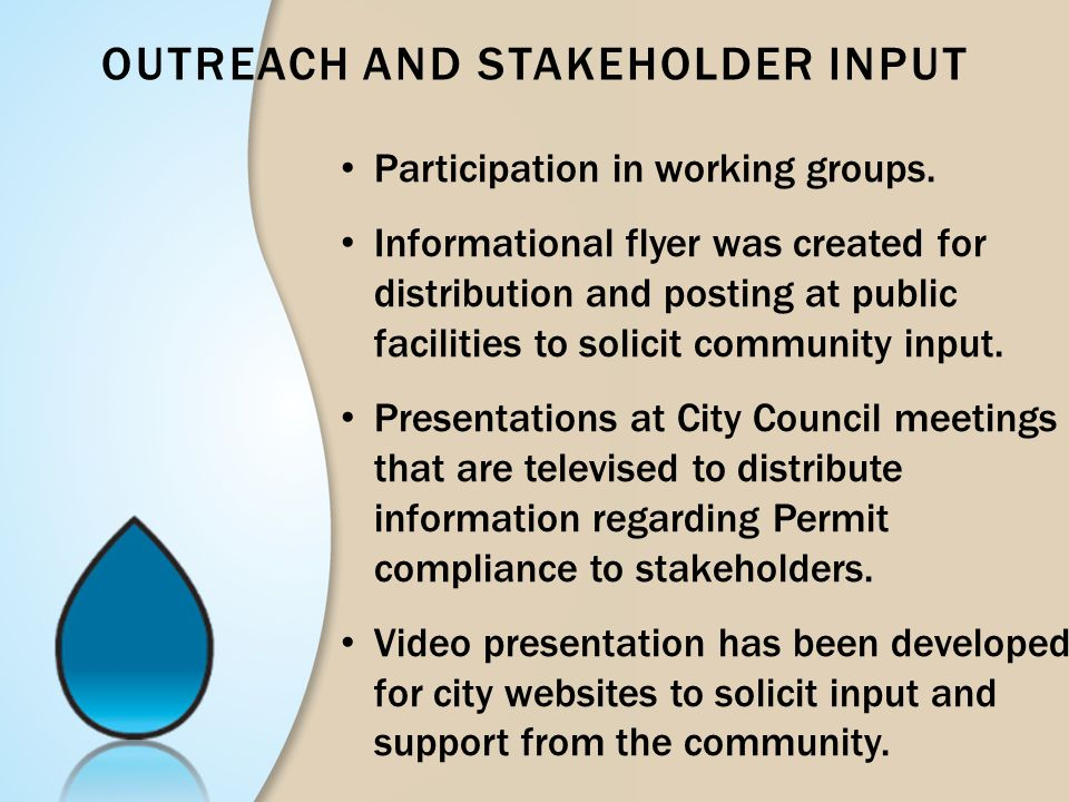 OUTREACH AND STAKEHOLDER INPUT Participation in working groups. Informational flyer was created for distribution and posting at public facilities to s