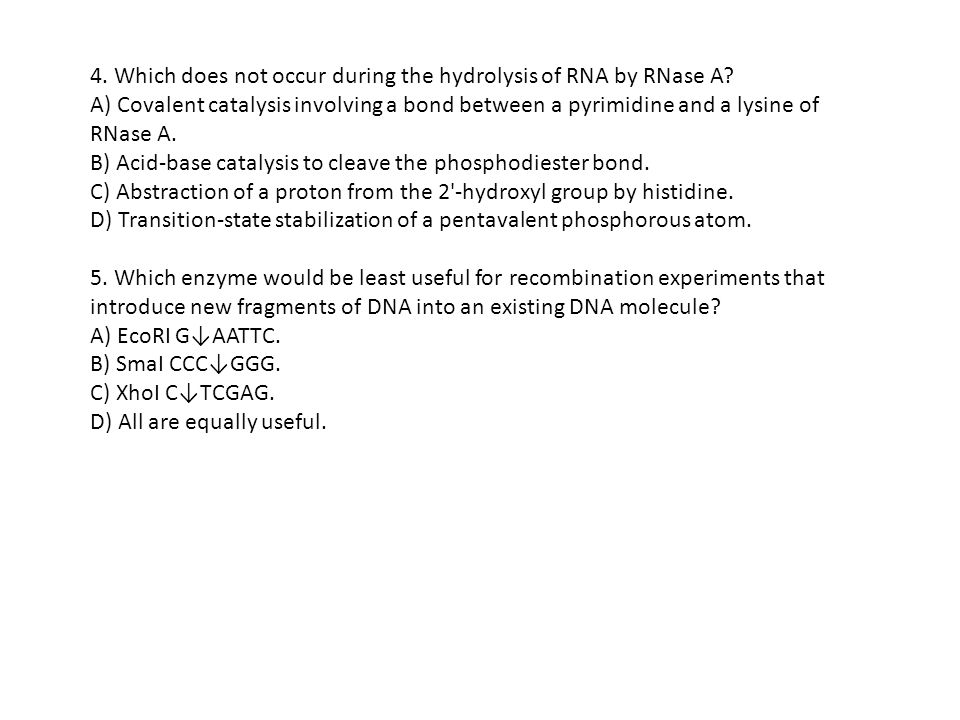 4.Which does not occur during the hydrolysis of RNA by RNase A.
