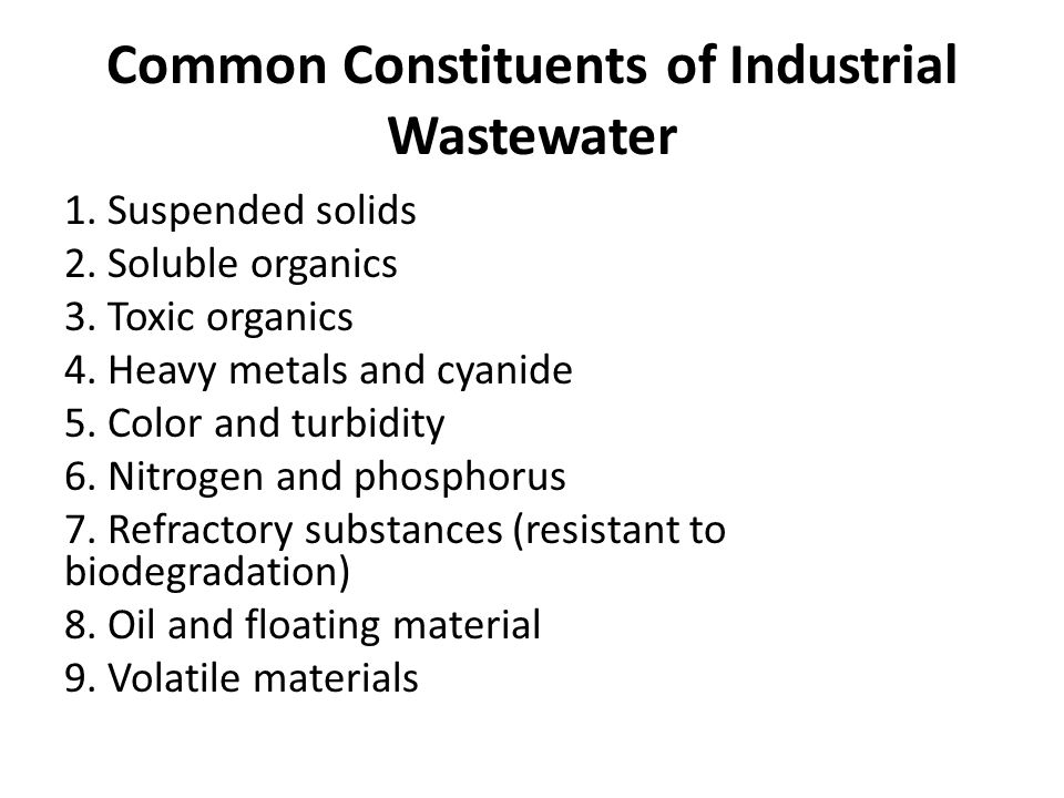 Common Constituents of Industrial Wastewater 1. Suspended solids 2.