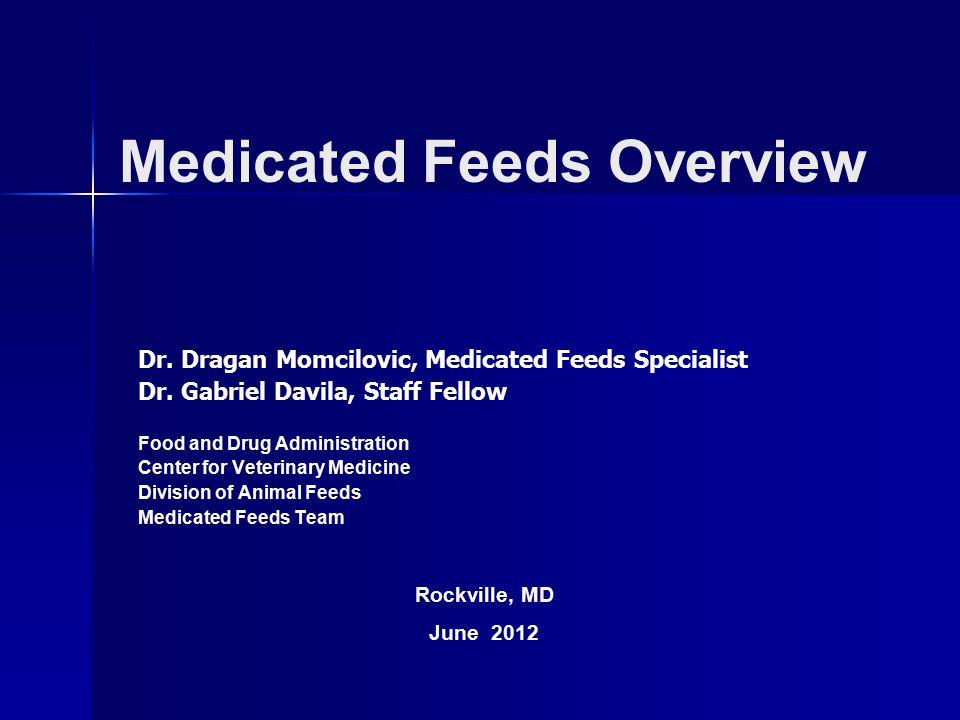 Rockville, MD June 2012 Dr. Dragan Momcilovic, Medicated Feeds Specialist Dr.