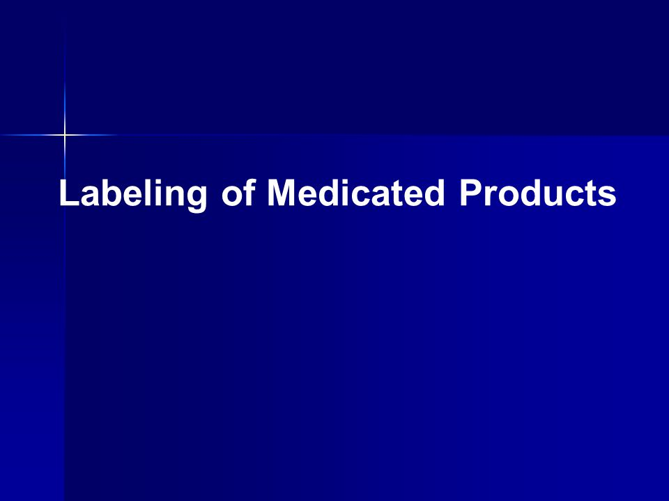 Labeling of Medicated Products