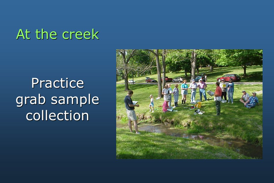 At the creek Practice grab sample collection