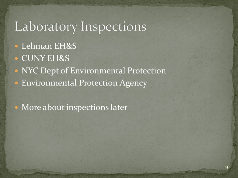 Lehman EH&S CUNY EH&S NYC Dept of Environmental Protection Environmental Protection Agency More about inspections later 9