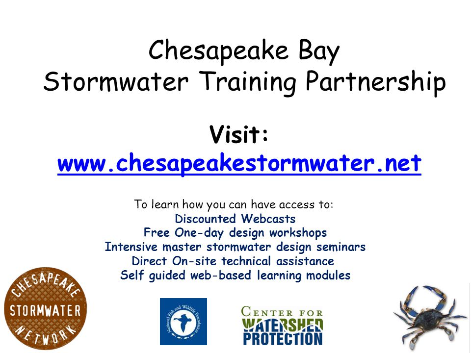 To learn how you can have access to: Discounted Webcasts Free One-day design workshops Intensive master stormwater design seminars Direct On-site tech
