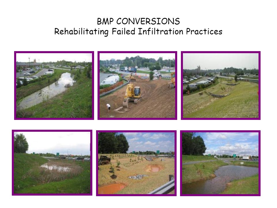 BMP CONVERSIONS Rehabilitating Failed Infiltration Practices