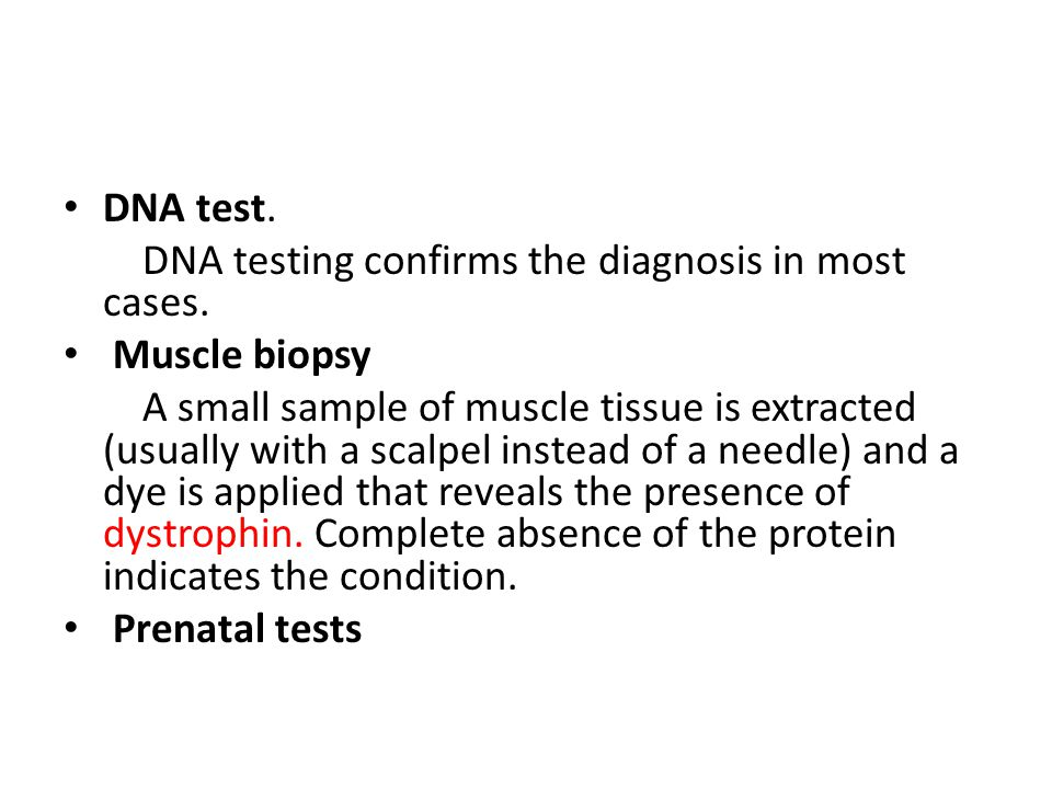 DNA test. DNA testing confirms the diagnosis in most cases.