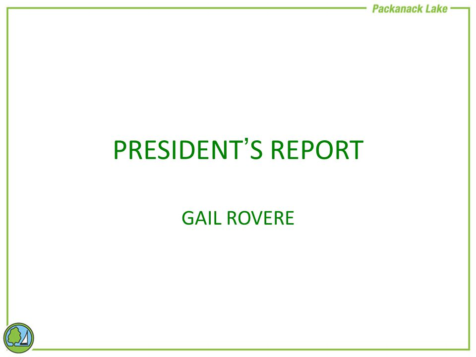 PRESIDENT'S REPORT GAIL ROVERE