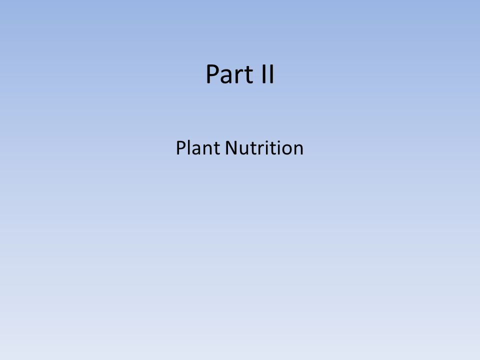 Part II Plant Nutrition