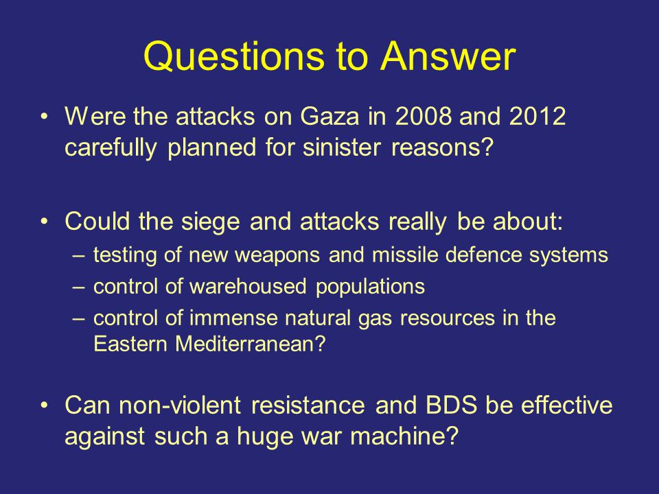 Questions to Answer Were the attacks on Gaza in 2008 and 2012 carefully planned for sinister reasons.