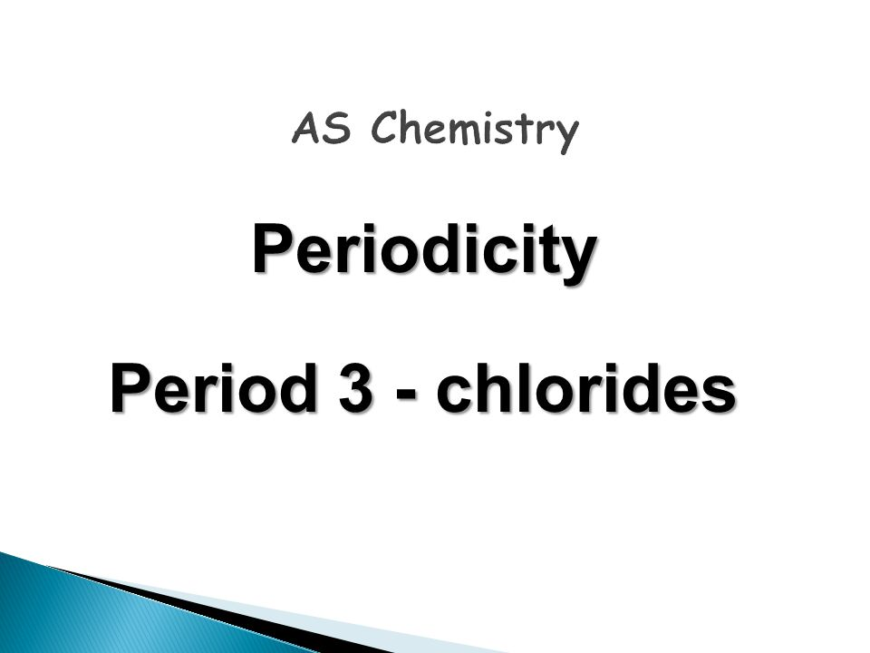 Periodicity Period 3 - chlorides