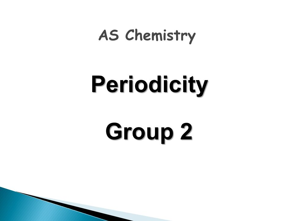 Periodicity Group 2 AS Chemistry