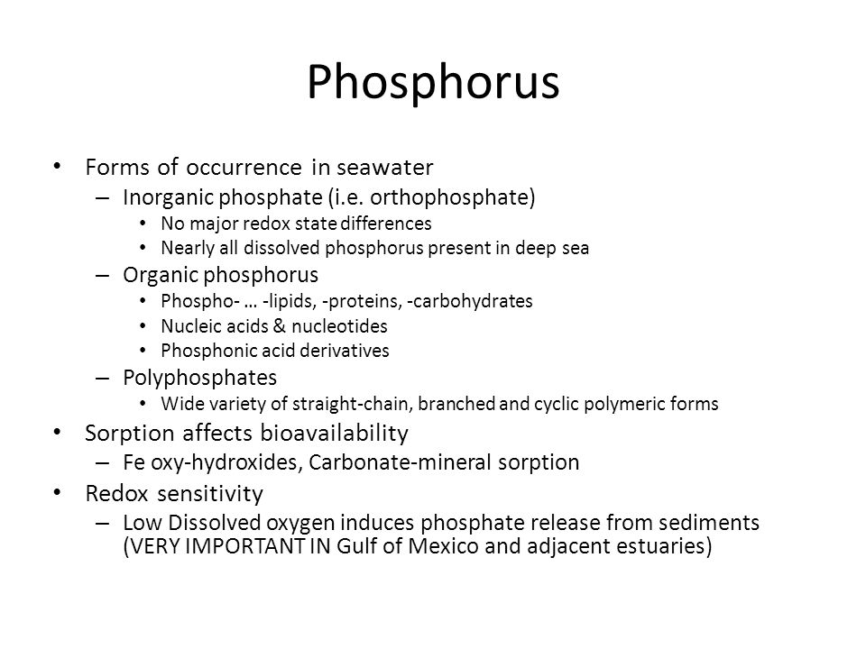 Phosphorus Forms of occurrence in seawater – Inorganic phosphate (i.e.