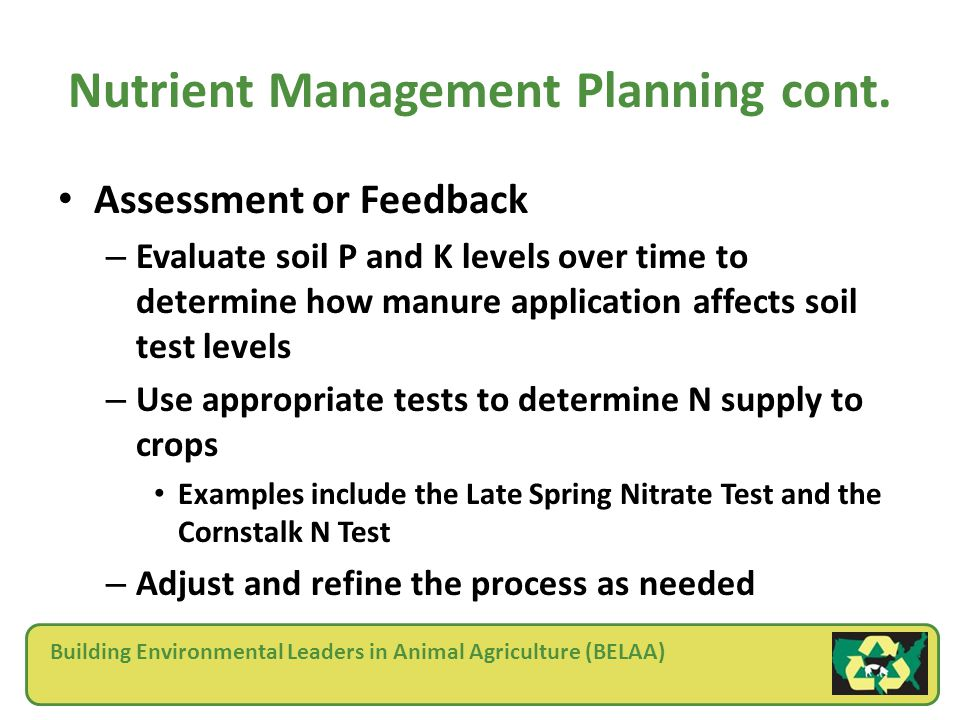 Building Environmental Leaders in Animal Agriculture (BELAA) Nutrient Management Planning cont.