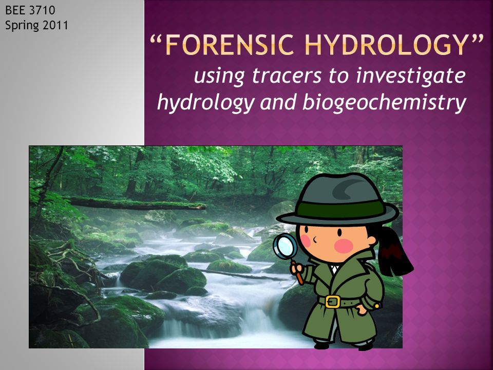 using tracers to investigate hydrology and biogeochemistry BEE 3710 Spring 2011