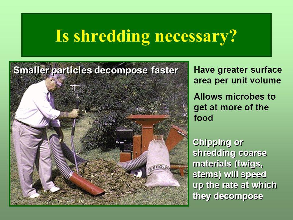 Is shredding necessary.