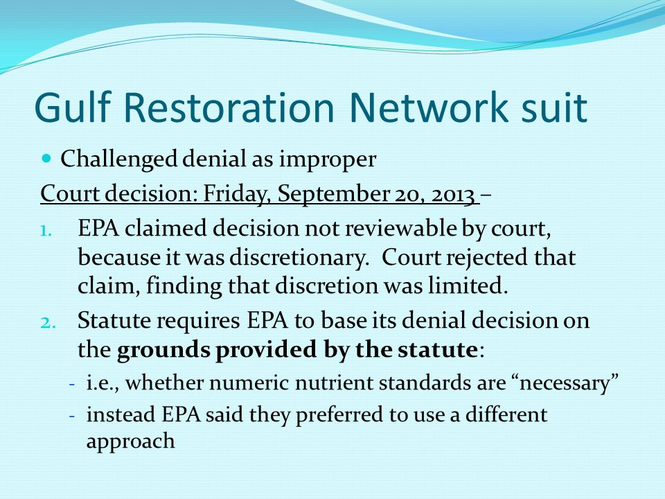 Gulf Restoration Network suit Challenged denial as improper Court decision: Friday, September 20, 2013 – 1. EPA claimed decision not reviewable by cou