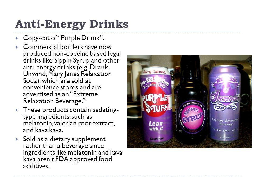 Anti-Energy Drinks  Copy-cat of Purple Drank .