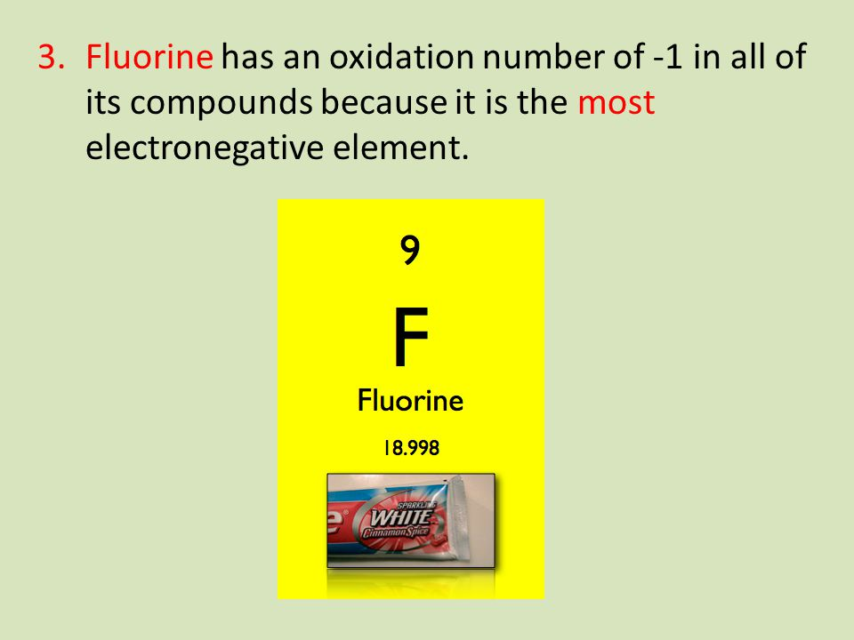 4.Oxygen usually has an oxidation number of -2.