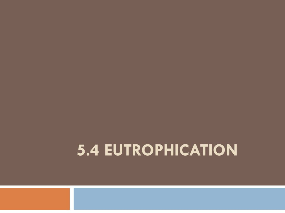 5.4 EUTROPHICATION