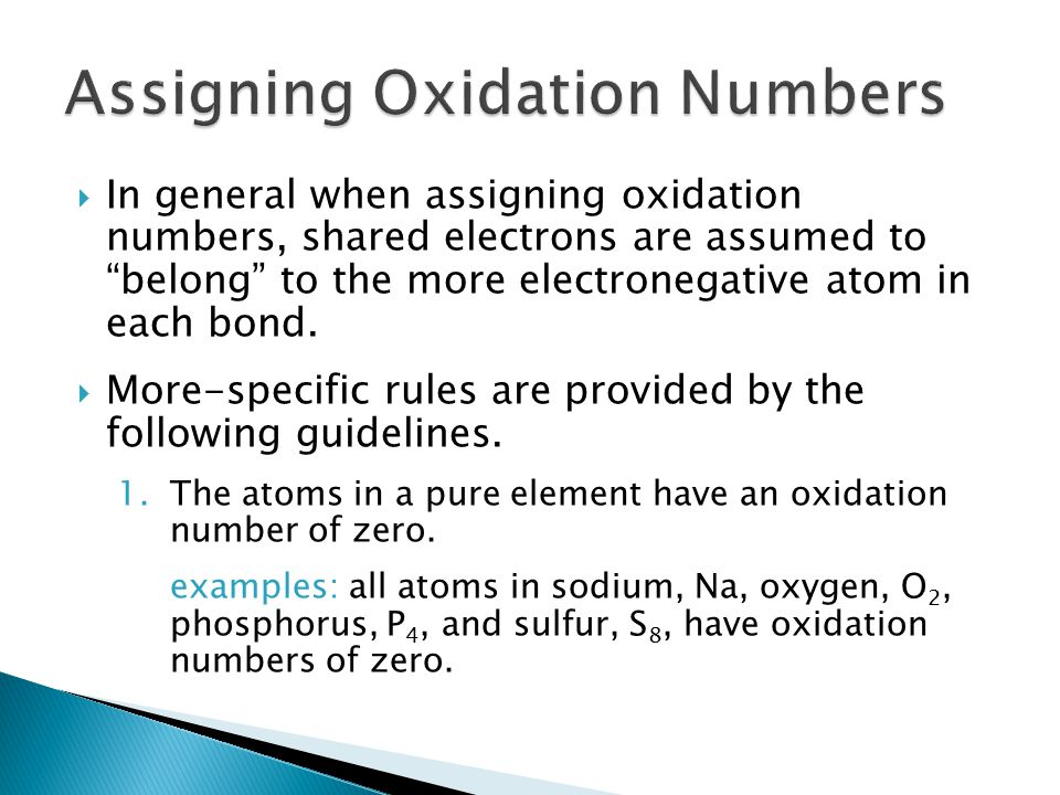 " In general when assigning oxidation numbers, shared electrons are assumed to ""belong"" to the more electronegative atom in each bond.  More-specific"
