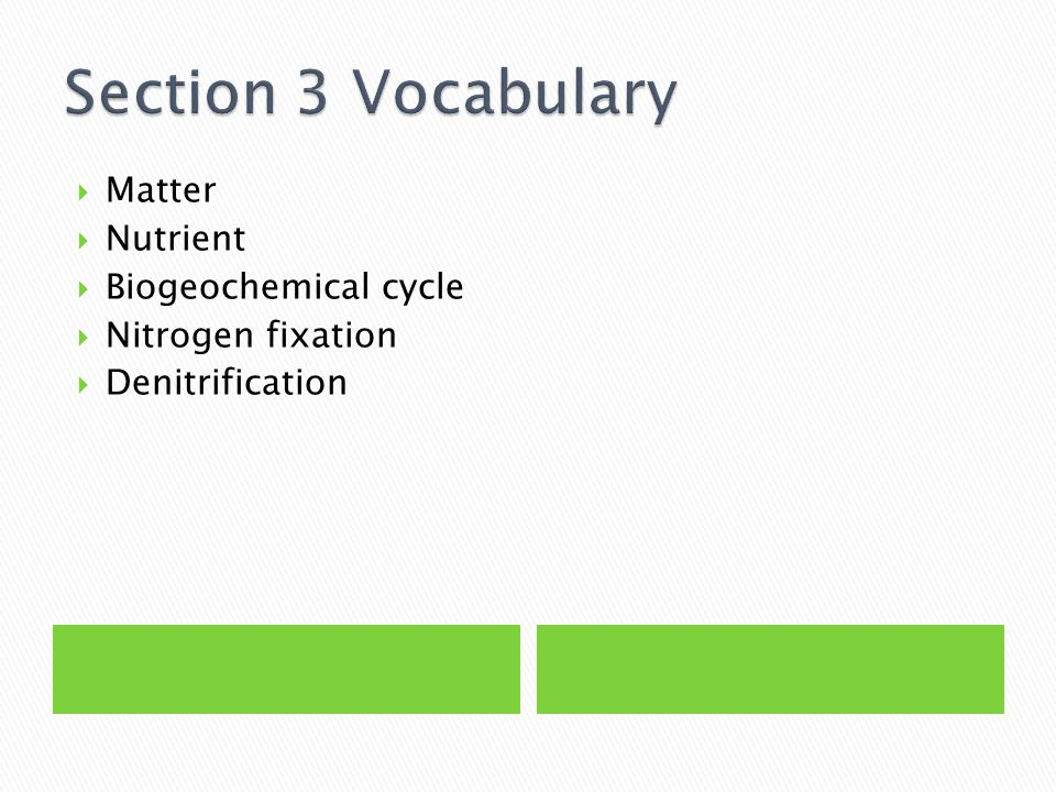  Matter  Nutrient  Biogeochemical cycle  Nitrogen fixation  Denitrification