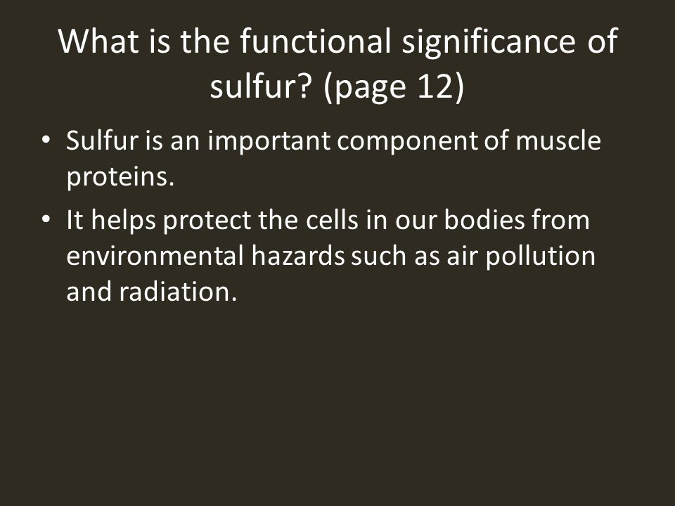 What is the functional significance of sulfur.