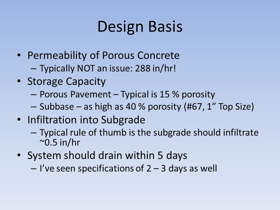Design Basis Permeability of Porous Concrete – Typically NOT an issue: 288 in/hr.