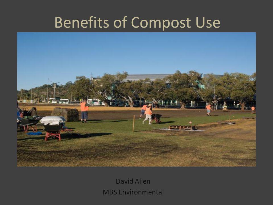 Benefits of Compost Use David Allen MBS Environmental