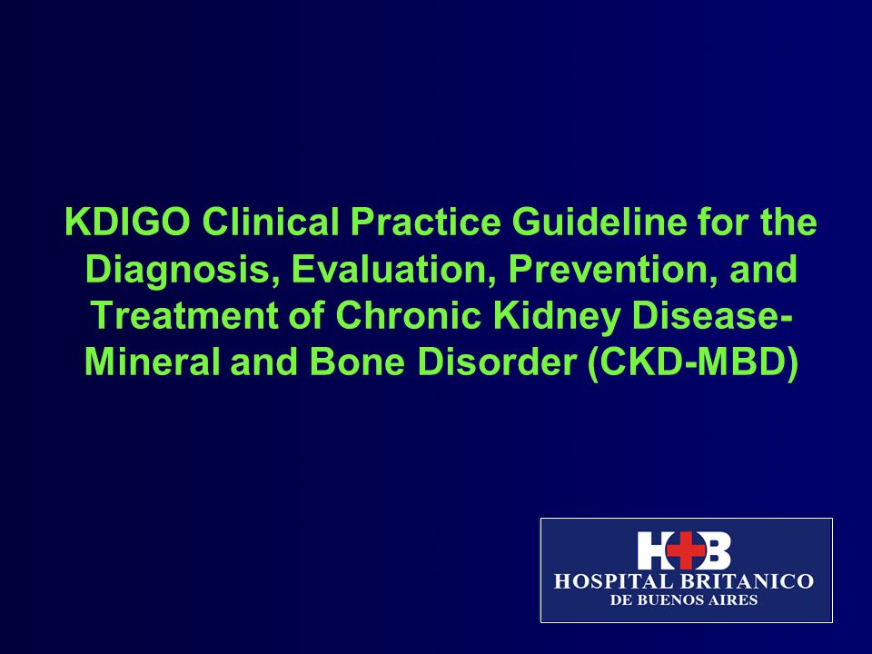 Evaluation of CKD-MBD: Biochemical Abnormalities KDIGO.