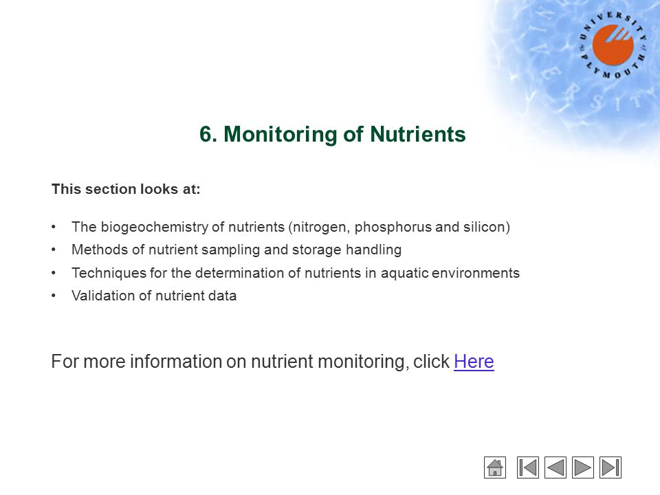 6. Monitoring of Nutrients This section looks at: The biogeochemistry of nutrients (nitrogen, phosphorus and silicon) Methods of nutrient sampling and
