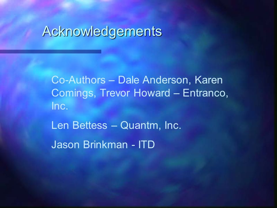 Co-Authors – Dale Anderson, Karen Comings, Trevor Howard – Entranco, Inc.