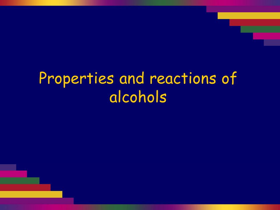 Properties and reactions of alcohols
