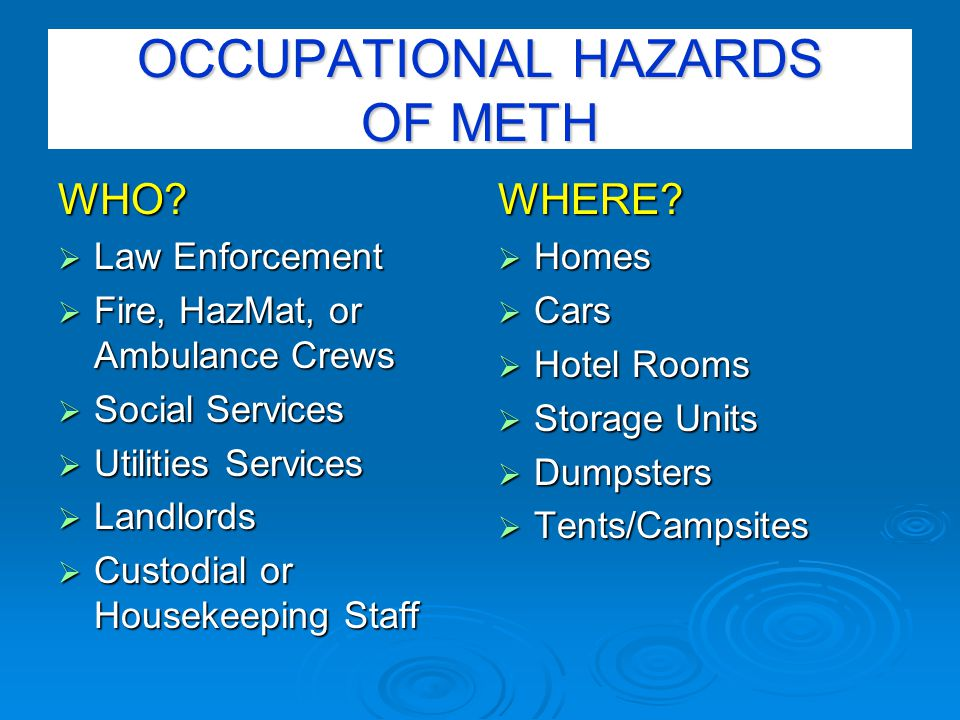 OCCUPATIONAL HAZARDS OF METH WHO.