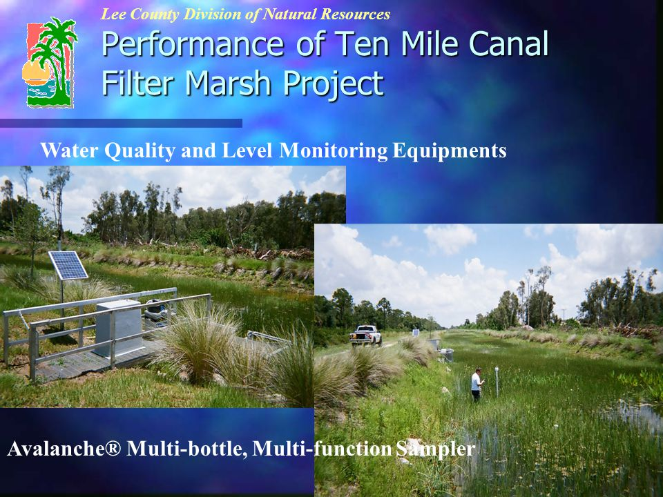 Performance of Ten Mile Canal Filter Marsh Project Lee County Division of Natural Resources Water Quality and Level Monitoring Equipments Avalanche® Multi-bottle, Multi-function Sampler