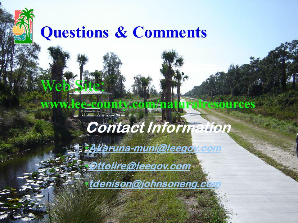 Web Site : www.lee-county.com/naturalresources Contact Information Akaruna-muni@leegov.com Ottolire@leegov.com tdenison@johnsoneng.com Questions & Comments