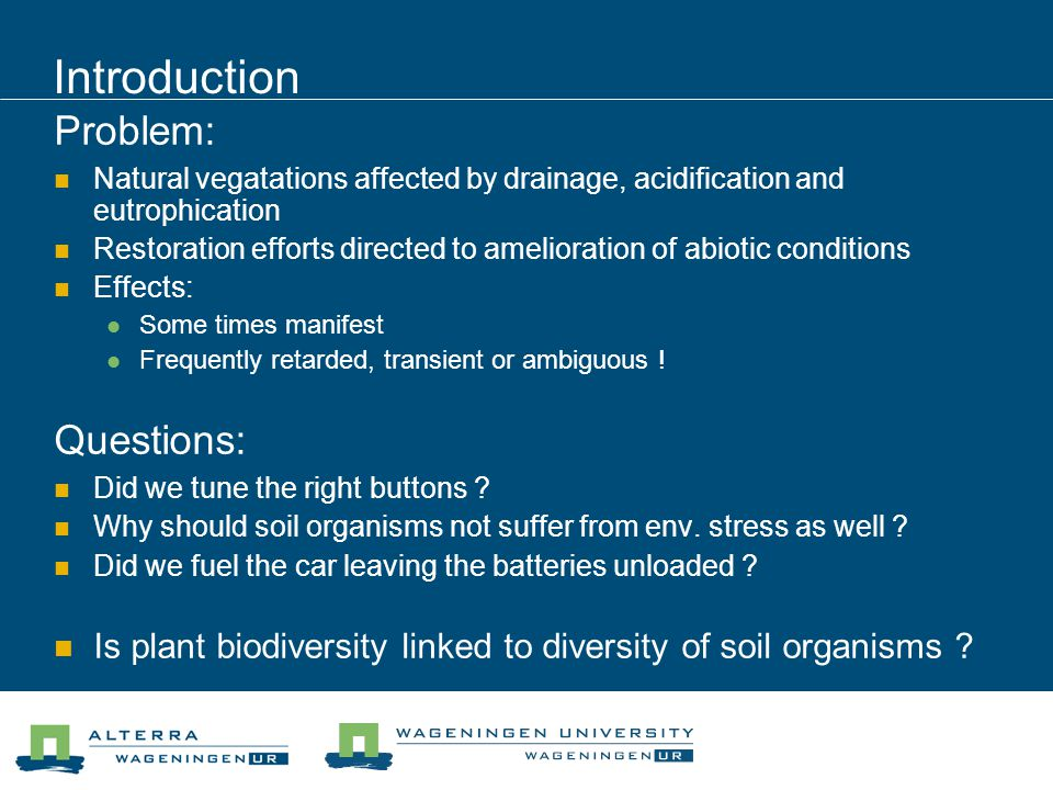 Problem: Natural vegatations affected by drainage, acidification and eutrophication Restoration efforts directed to amelioration of abiotic conditions