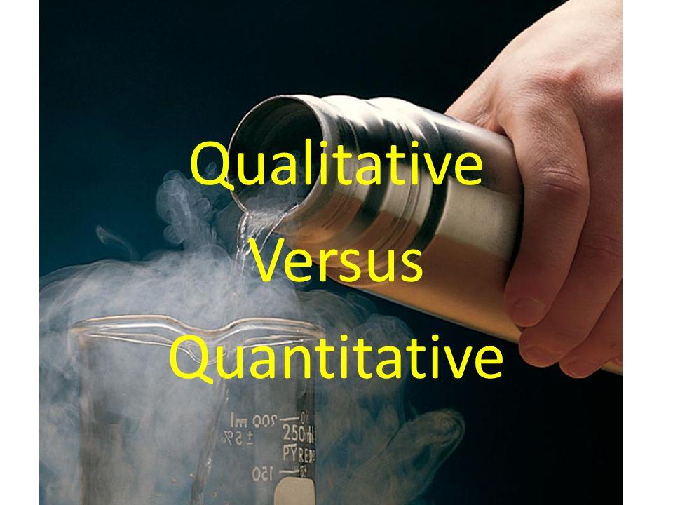Qualitative Versus Quantitative
