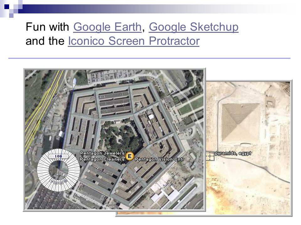 Fun with Google Earth, Google Sketchup and the Iconico Screen ProtractorGoogle EarthGoogle SketchupIconico Screen Protractor