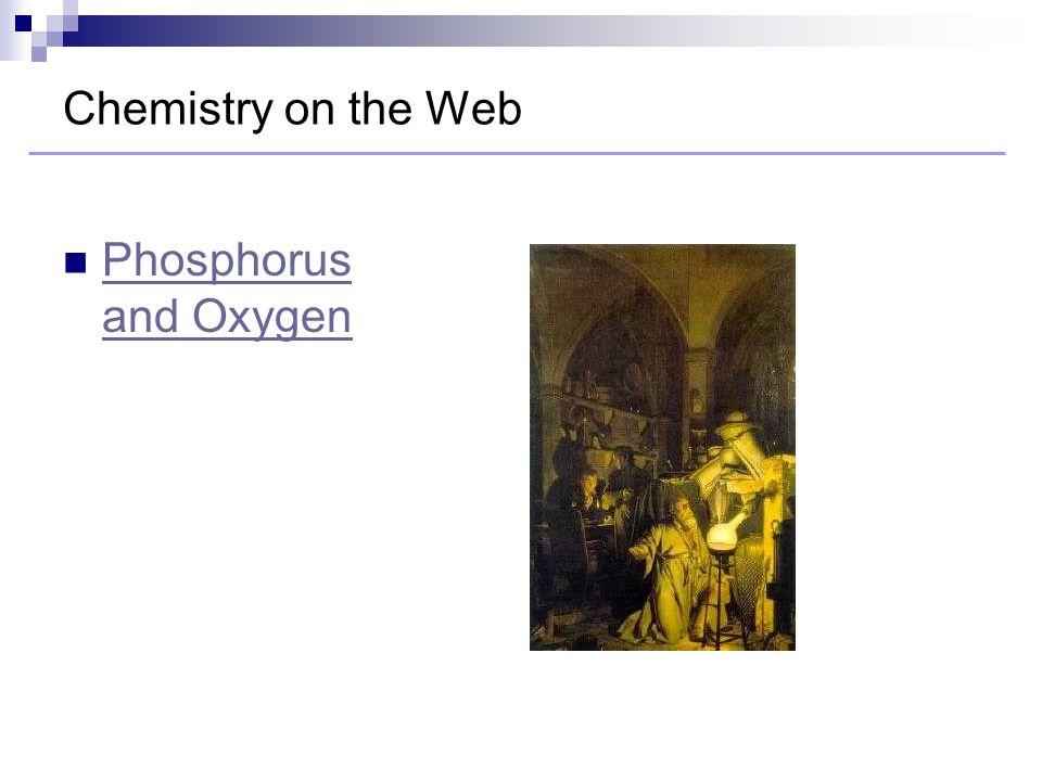 Chemistry on the Web Phosphorus and Oxygen Phosphorus and Oxygen