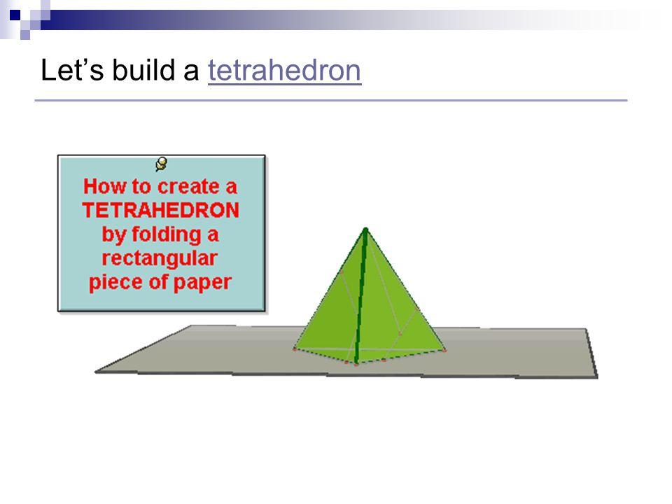 Let's build a tetrahedrontetrahedron