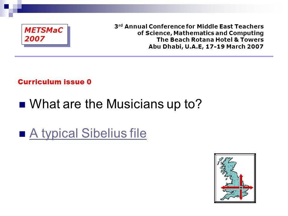 Curriculum issue 0 3 rd Annual Conference for Middle East Teachers of Science, Mathematics and Computing The Beach Rotana Hotel & Towers Abu Dhabi, U.
