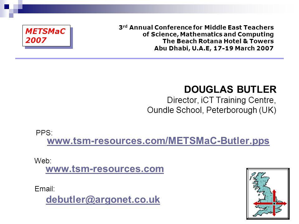 DOUGLAS BUTLER Director, iCT Training Centre, Oundle School, Peterborough (UK) Web: www.tsm-resources.com www.tsm-resources.com Email: debutler@argone