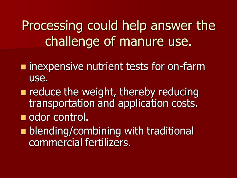 Processing could help answer the challenge of manure use.